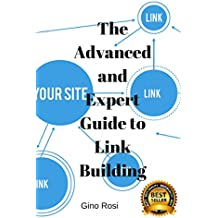 The Advanced and Expert Guide to Link Building (English Edition)