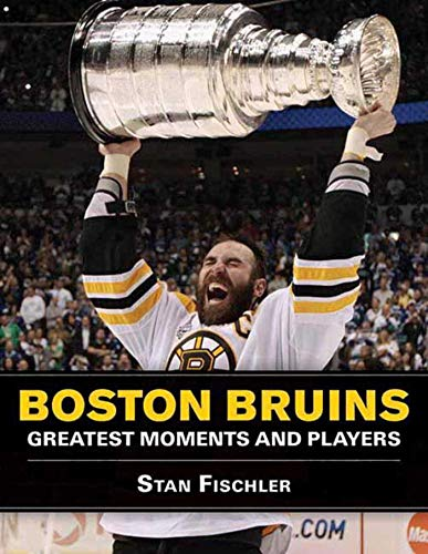 Boston Bruins: Greatest Moments and Players por Stan Fischler