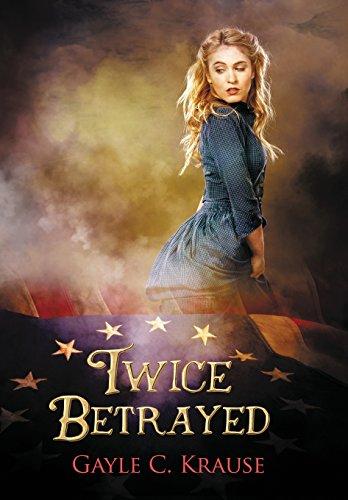 Twice Betrayed (Ross Flag Betsy Girls)
