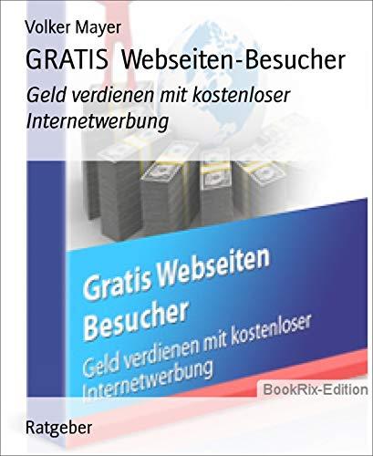 GRATIS  Webseiten-Besucher: Geld verdienen mit kostenloser Internetwerbung