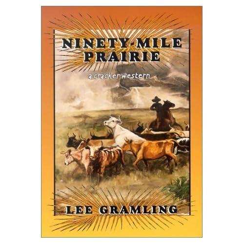 Ninety-Mile Prairie: A Cracker Western by Lee Gramling (2002-04-01)
