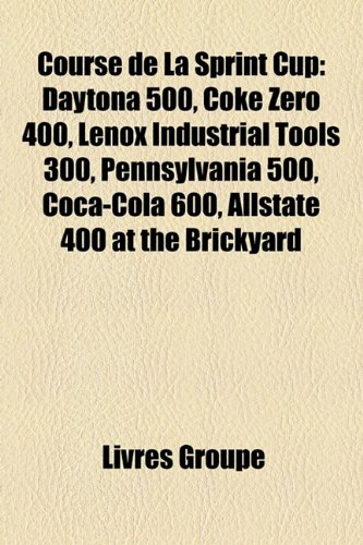 course-de-la-sprint-cup-daytona-500-coke-zero-400-lenox-industrial-tools-300-pennsylvania-500-coca-c
