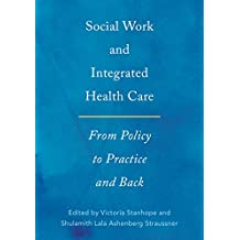 Social Work and Integrated Health Care: From Policy to Practice and Back (English Edition)
