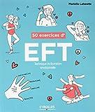 50 exercices d'EFT - Technique de libération émotionnelle
