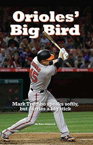 Orioles' Big Bird: Mark Trumbo speaks softly, but carries a big stick (English Edition) -