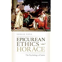 Epicurean Ethics in Horace: The Psychology of Satire