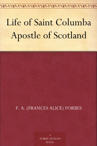 Life of Saint Columba Apostle of Scotland (English Edition)