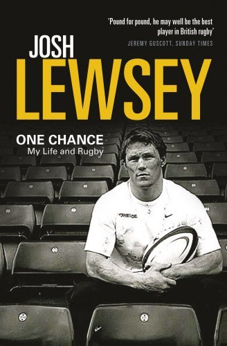 One Chance: My Life and Rugby by Josh Lewsey (2010-02-04)