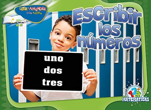Escribir los numeros / Spelling Numbers (Happy Reading Happy Learning Spanish/Leer y Aprender con alegria) por Arnhilda Badia