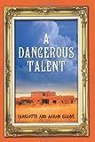 A Dangerous Talent (An Alix London Mystery Book 1)