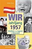 Image de Wir vom Jahrgang 1957: Kindheit und Jugend in Österreich (Jahrgangsbände Österreich)