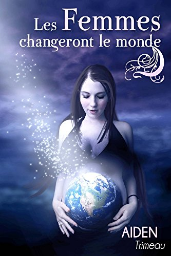 Les Femmes changeront le monde - Livre de bien être spirituel por Aiden Trimeau