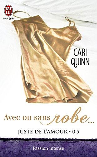 Juste de l'amour (Tome 0,5) - Avec ou sans robe... par [Quinn, Cari]