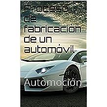 Proceso de fabricación de un automóvil: Automoción