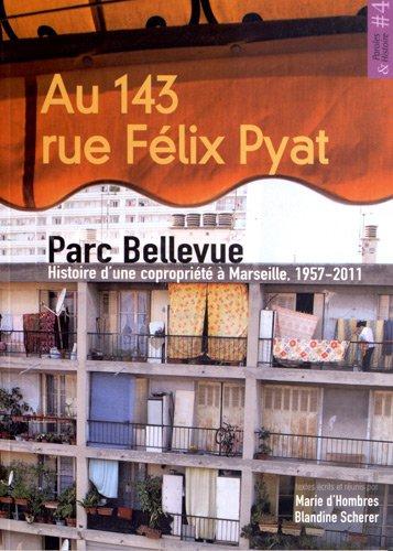 Au 143 rue Félix Pyat : Parc Bellevue : histoire d'une copropriété à Marseille, 1957-2011