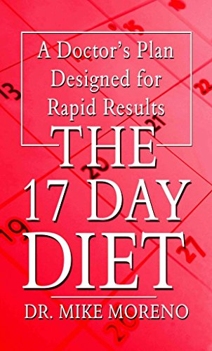 [The 17 Day Diet: A Doctor's Plan Designed for Rapid Results] (By: Mike Moreno) [published: October, 2011]