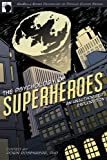 The Psychology of Superheroes: An Unauthorized Exploration (Psychology of Popular Culture)