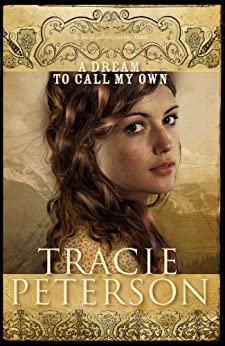 A Dream to Call My Own (The Brides of Gallatin County Book #3) par [Peterson, Tracie]