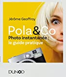 Pola & Co : Photo instantanée : le guide pratique (Hors collection) (French Edition)