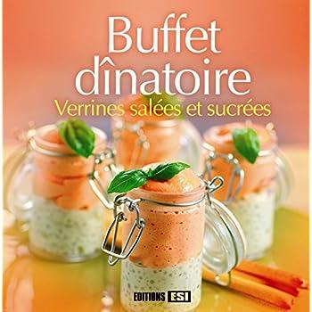 Buffet dînatoire : Verrines salées et sucrées