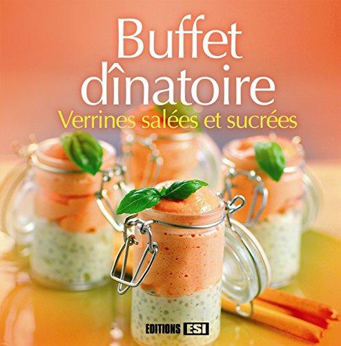 Buffet dînatoire : Verrines salées et sucrées par Sylvie Aït-Ali