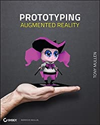 Prototyping Augmented Reality by Tony Mullen (2011-10-18)