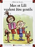 Max et Lili veulent être gentils | Saint-Mars, Dominique de (1949-....). Auteur