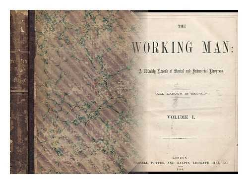 The working man : a weekly record of social and industrial progress - [Volume 1]