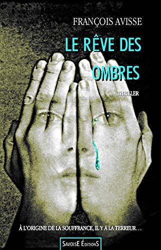 Le Rêve des Ombres - François Avisse (2018) sur Bookys