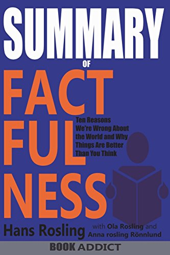 Download] Pdf SUMMARY Of Factfulness: Ten Reasons We're