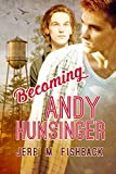 Front cover for the book Becoming Andy Hunsinger by Jere' M. Fishback