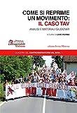 Come si reprime un movimento: il caso TAV
