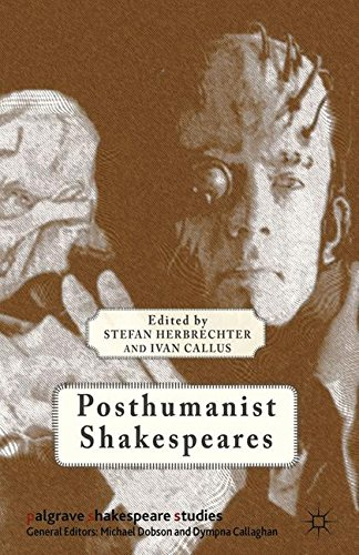 Posthumanist Shakespeares (Palgrave Shakespeare Studies)