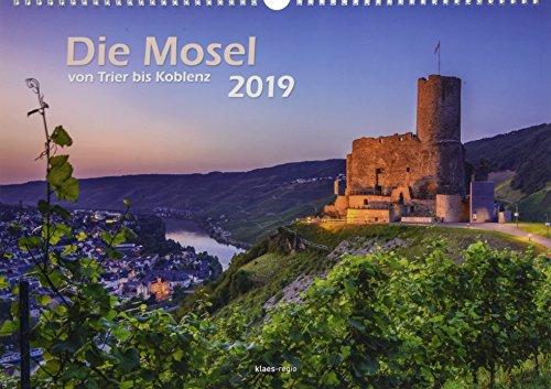 Die Mosel von Trier bis Koblenz 2019 Wandkalender A3 Spiralbindung
