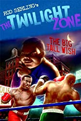 The Big Tall Wish (The Twilight Zone): Written by Mark Kneece, 2009 Edition, Publisher: Bloomsbury Publishing PLC [Paperback]