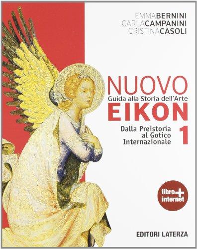 Nuovo Eikon. Guida alla storia dell'arte. Con espansione online. PEr le Scuole superiori: 1