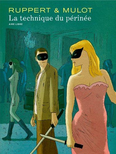 La technique du périnée - tome 1 - La technique du périnée (version luxe) par Ruppert, Mulot Jérome