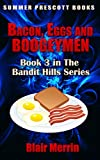 Bacon, Eggs, and Boogeymen (The Bandit Hills Series Book 3) (English Edition)