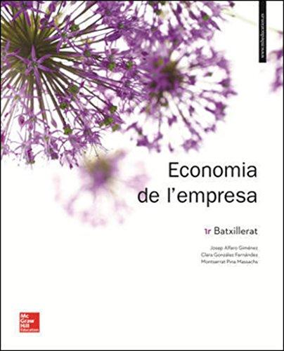 LA - ECONOMIA DE L'EMPRESA 1ER. BATXILLERAT. LLIBRE ALUMNE. por Josep Alfaro Giménez