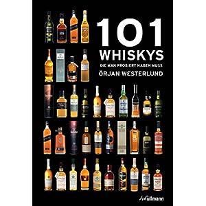 101 Whiskys: die man probiert haben muss
