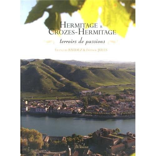 Hermitage & Crozes Hermitage, terroirs de passions