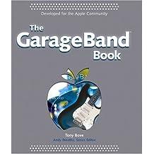 The GarageBand Book by Tony Bove (2004-10-15)
