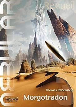 NEBULAR Recueil 3 - Morgotradon: NEBULAR Épisode 11 à 16 par [Rabenstein, Thomas]