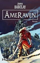 Les Légendes des Ravens, tome 4 : ÂmeRaven