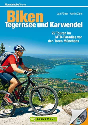 Biken Tegernsee und Karwendel: Der Mountainbike Tourenführer: Die 22 besten Mountainbike Touren rund um Schliersee, Wendelstein, Kufstein, Rottach-Egern, ... Streckeninfo (Mountainbiketouren)