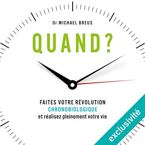 Quand ? Faites votre révolution chronobiologique et réalisez pleinement votre vie par Michael Breus