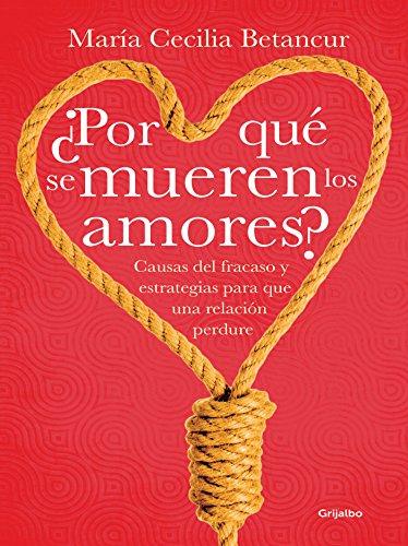 ¿Por qué se mueren los amores? por María Cecilia Betancur