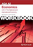 AQA A2 Economics Unit 4 Workbook: The National and International Economy (Aqa A2 Economics Unit 4 Workbk)