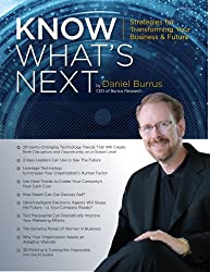 Know What's Next Magazine 2013: Strategies for Transforming Your Business and Future (Know What's Next Magazine by Daniel Burrus Book 4) (English Edition)