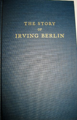 The Story of Irving Berlin (Da Capo Press Music Reprint Series)